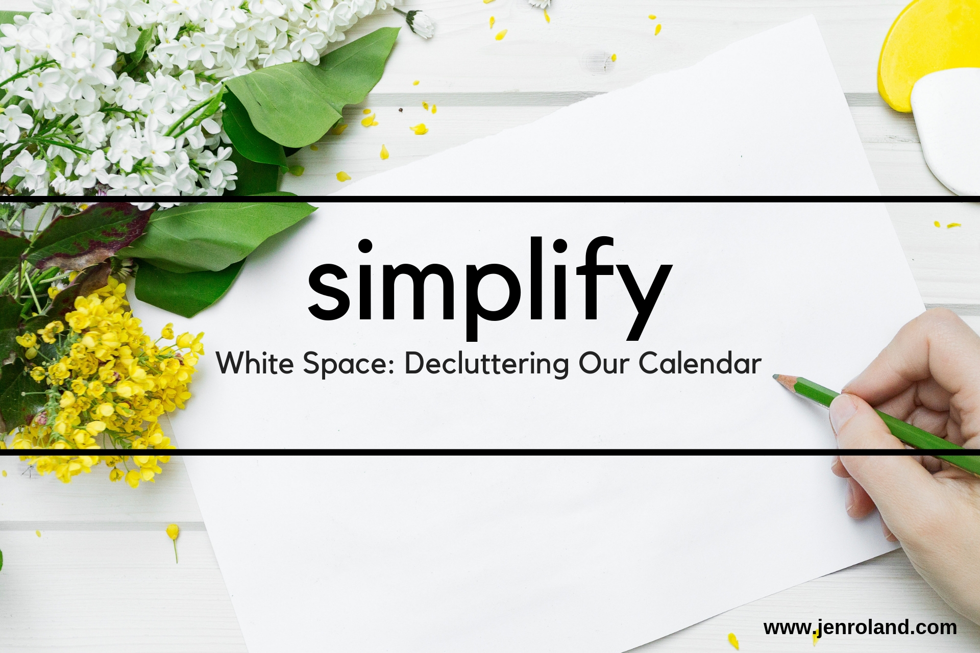 White Space - Decluttering Our Calendar -